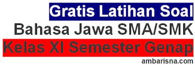 Latihan Soal Bahasa Jawa SMA/K Kelas XI Semester Genap (A)