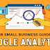 Your Small Business Guide to Google Analytics #infographic