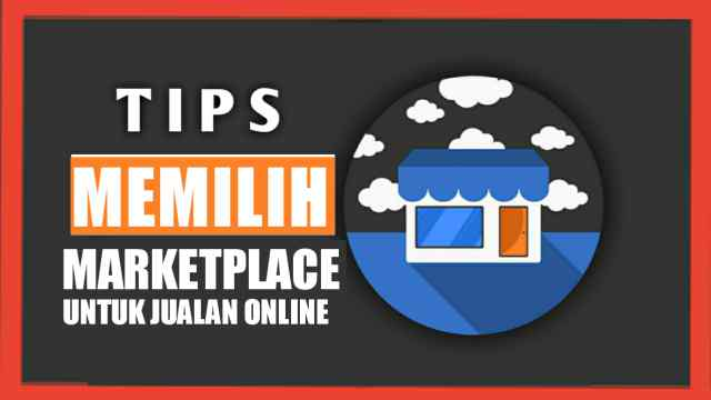 Tips memilih marketplace