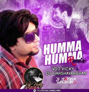 Humma Humma - VDJ Vicky & DJ Harshavardhan Remix