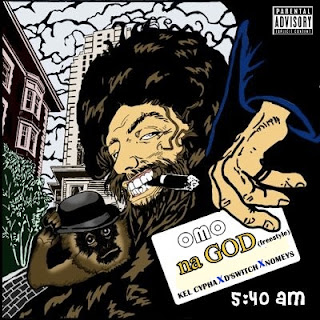 New Music Alert: OMO NA GOD - Kel Cypha X D'Switch X Nomeys /@kel_Cypha , @Nomeys