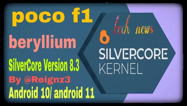 SilverCore 8.3/ poco f1/ beryllium/ Android 11/ 10/ q/ R