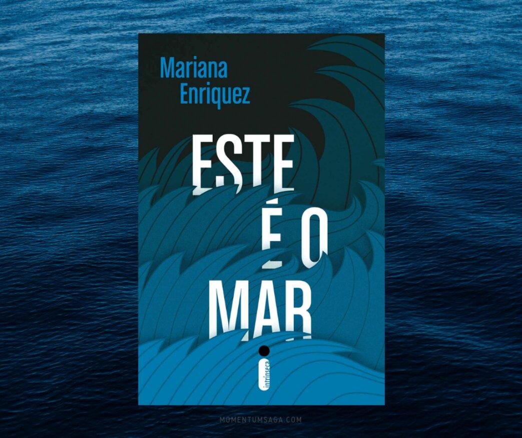 Resenha: Este é o mar, de Mariana Enriquez