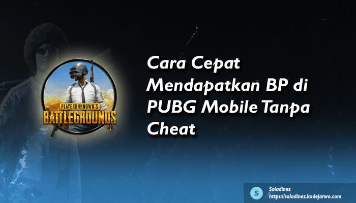 Cara Cepat Mendapatkan BP di PUBG Mobile Tanpa Cheat