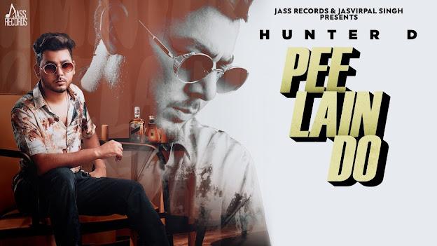 Pee Lain Do Lyrics | Hunter D | Latest Punjabi Songs 2020 | Jass Records Lyrics Planet