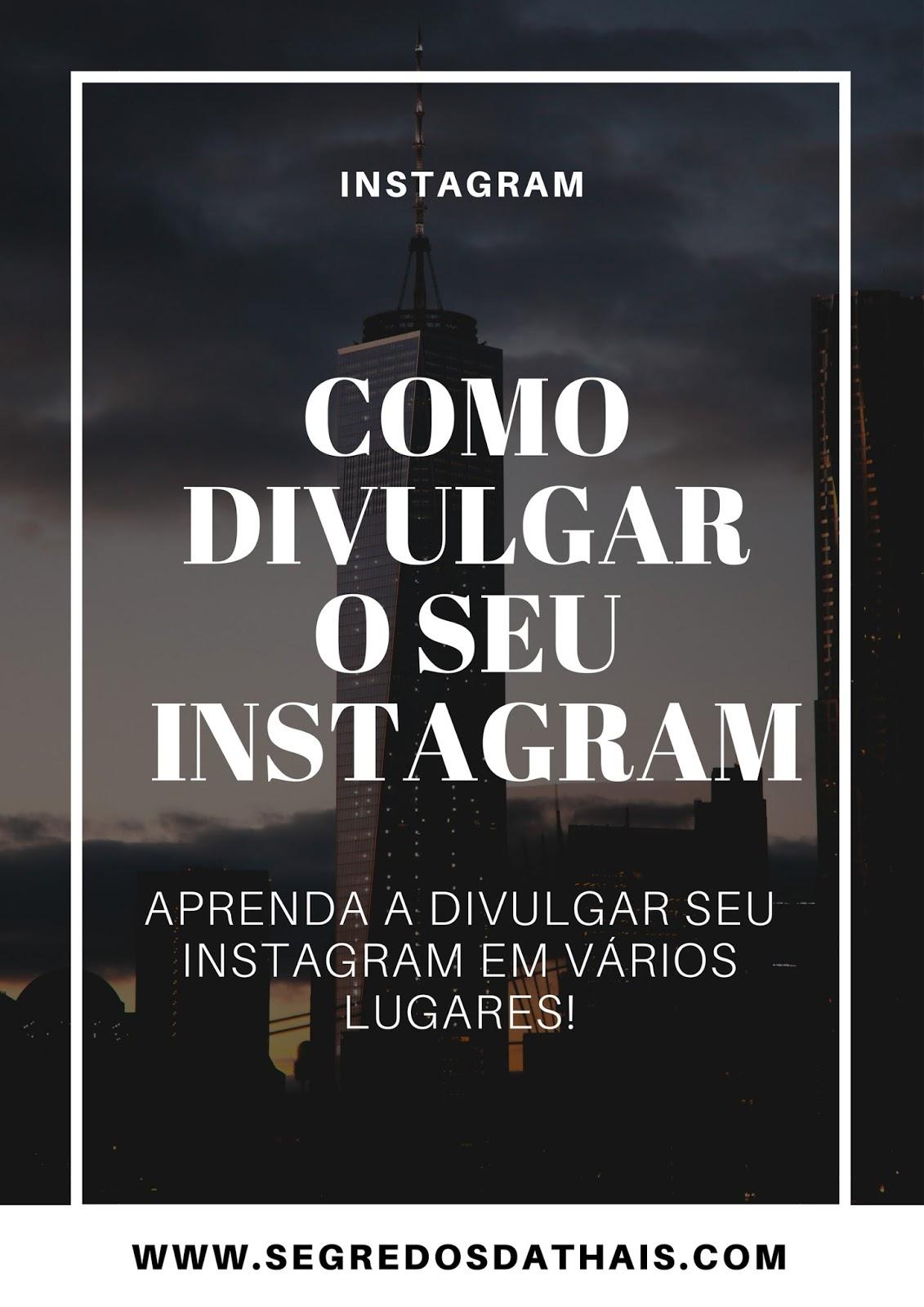 Como Divulgar o seu Instagram
