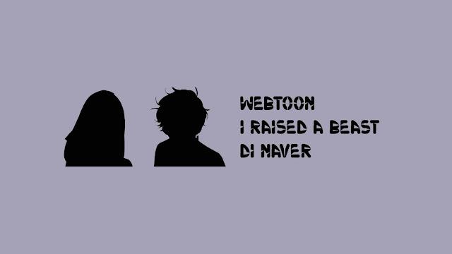 Webtoon I Raised A Beast di Naver