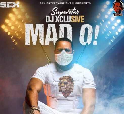 Download [Music] DJ Xclusive - Mad o