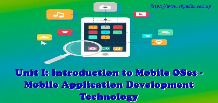 Introduction to Mobile OSes - Mobile Application Development Technology