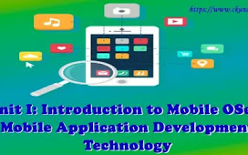Unit I: Introduction to Mobile OSes - Mobile Application Development Technology