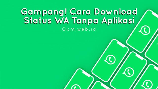 Cara Gampang Download Status WA Tanpa Aplikasi
