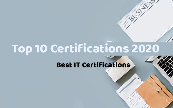 Top 10 Certifications For 2020