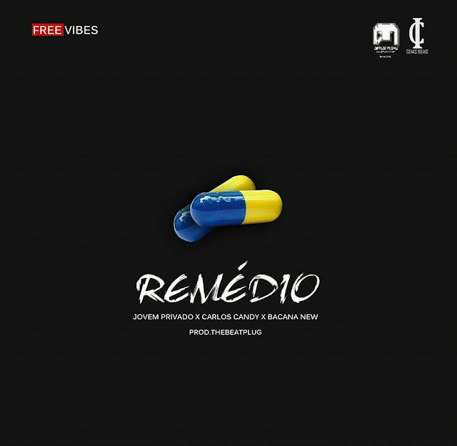 """Ouça """"Remédio"""" o novo som de: Jovem Privado, Carlos Candy e Bacana New"""