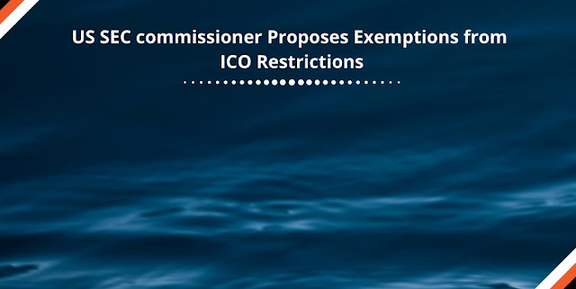 US SEC commissioner Proposes Exemptions from ICO Restrictions