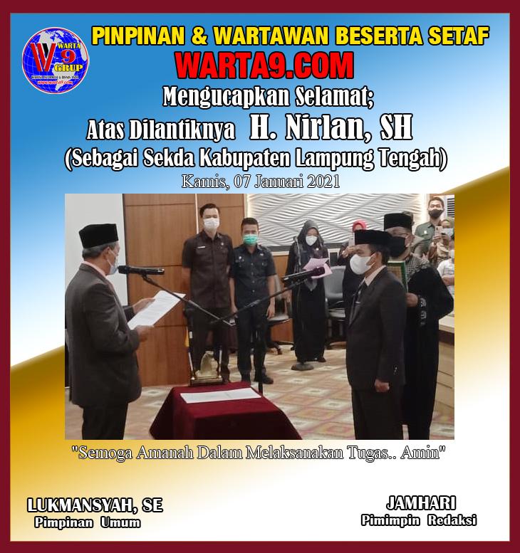 Redaksi Warta9.com: Selamat Menjalankan Tugas, Nirlan, SH Sebagai Sekda Lampung Tengah