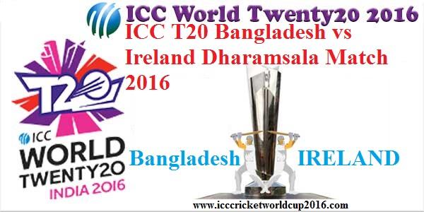 ICC T20 Bangladesh vs Ireland Dharamsala Match Result 2016