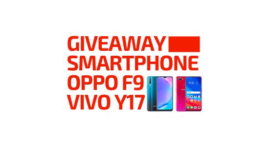 Giveaway Smartphone OPPO F9/Pro Dan VIVO Y17
