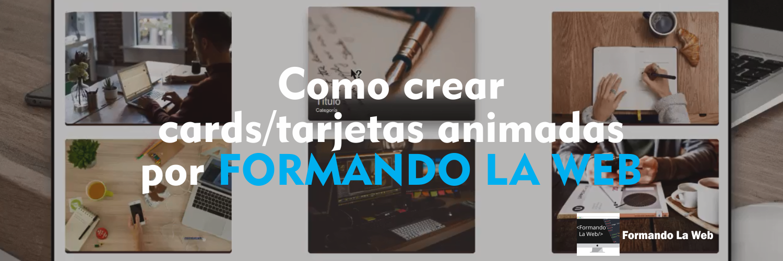 Como-crear-cards-o-tarjetas-animadas-por-FORMANDO-LA-WEB