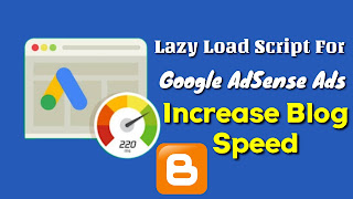 How To Setup Google AdSense Ads Lazy Load To Increase Blogger Speed