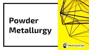 Define Powder Metallurgy