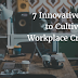 7 Innovative Ways to Cultivate Workplace Creativity