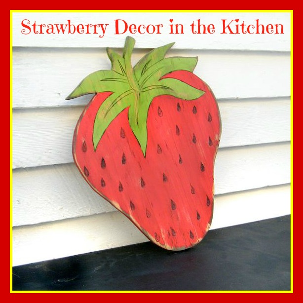 Cottage Making Mommy Strawberry Decor In The Kitchen