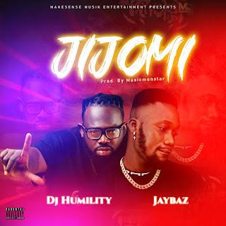 VIDEO: Dj Humility x Jaybaz - Jijomi | @iamjaybaz @makesensemusik