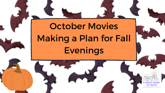 A Mom's Quest to Teach:  October Movies: Making a Plan for Fall Evenings with bat background and pumpkin clip art