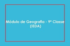 Módulo de Geografia - 9ª Classe (IEDA)