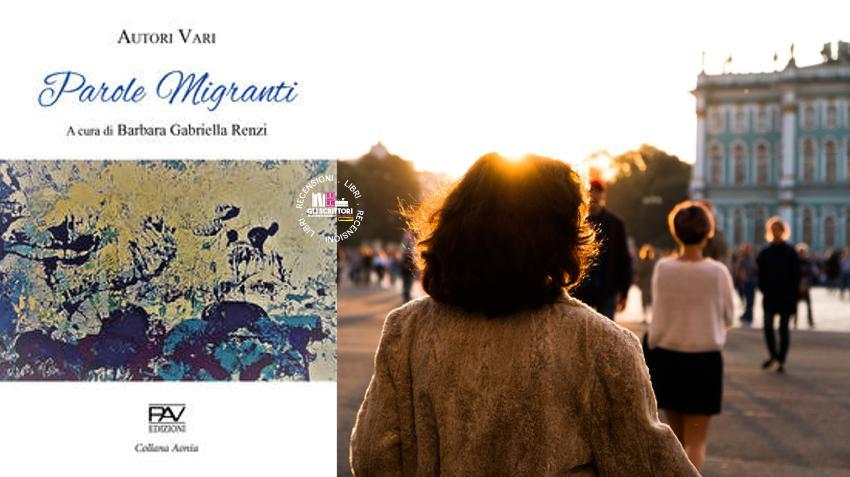 Recensione: Parole migranti, a cura di Barbara Gabriella Renzi