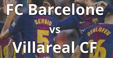 Chaines pour regarder match FC Barcelone vs villarreal en direct le dimanche 27 septembre 2020