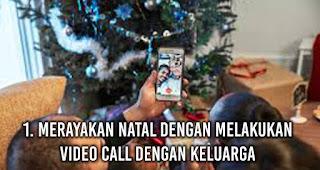 Anak rantau Merayakan Natal dengan Melakukan Video Call Dengan Keluarga