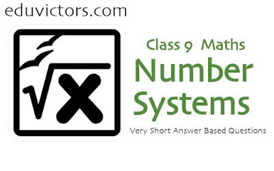CBSE Class 9  Maths - Number Systems - Very Short Answer Based Questions (#class9Maths)(#cbsenotes)(#eduvictors)