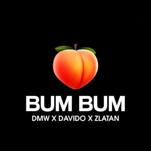 "Music: DMW -""Bum Bum"" ft Davido & Zlatan | Download Mp3 | GistTribe"