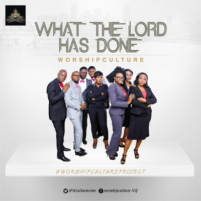 Worship Culture – What the Lord Has Done
