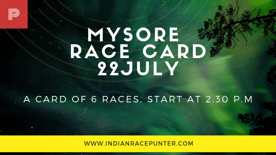 Mysore Race Card 22 July,  free indian horse racing tips, trackeagle,racingpulse
