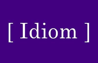 Idiom Bahasa Inggris Paling Populer dan Contoh Kalimatnya