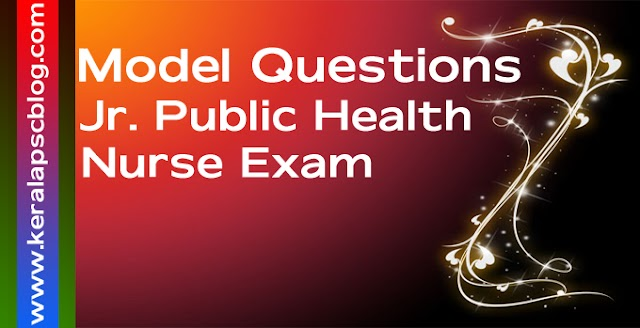 Kerala PSC Junior Public Health Nurse Exam Model Questions