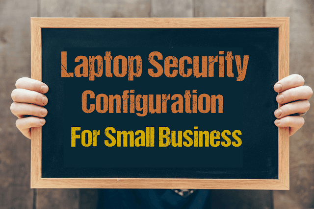 Laptop Security For Small Business