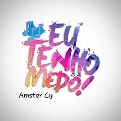 Amster Cy - Tenho Medo