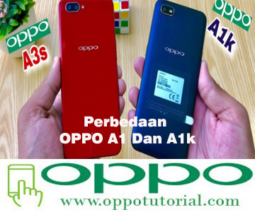 Perbedaan OPPO A1 Dan A1k