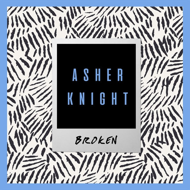 Asher Knight Drops New Single 'Broken'