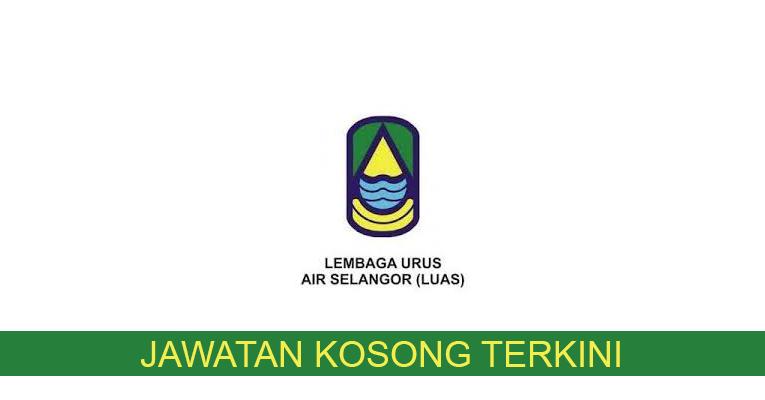 Kekosongan Terkini di Lembaga Urus Air Selangor (LUAS)