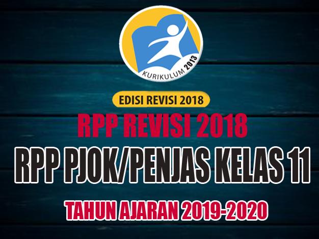 LENGKAP RPP PJOK/PENJAS KELAS 11 Kurikulum 2013 Revisi 2018