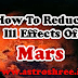 How To Reduce Ill Effects Of Mars ?