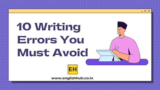 10 Writing Errors You Must Avoid - English Hub