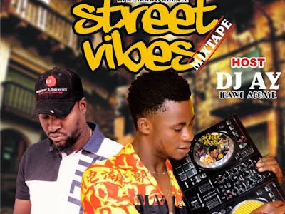 [DJ MIX] Dj Ay Irawo Agbaye - Street Vibes Mixtape Ft Hon Niyi Adeagbo