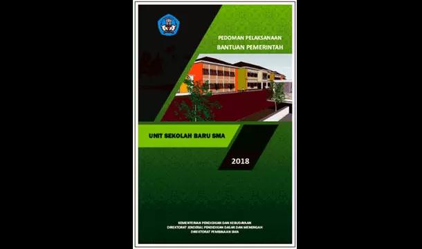 Pedoman Pelaksanaan Bantuan Pemerintah USB (Unit Sekolah Baru) SMA Tahun 2018
