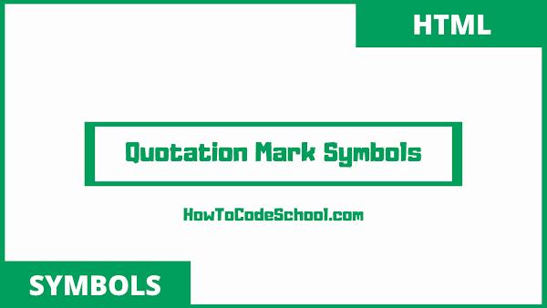 Quotation Mark Symbols Html Codes and Unicodes