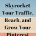 How to Skyrocket Your Traffic, Reach, and Grow Your Pinterest Profile Faster!!!